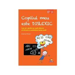 Copilul meu este dislexic - Arianna Pinton, editura Lizuka Educativ
