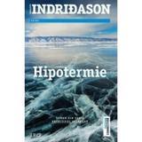 Hipotermie - Arnaldur Indridason, editura Trei