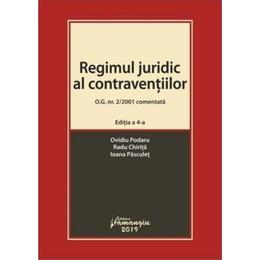 Regimul juridic al contraventiilor o.g. nr. 2/2001 comentata, ed.4 - ovidiu podaru