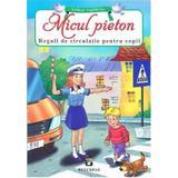Micul Pieton. Reguli de circulatie pentru copii, editura Pestalozzi