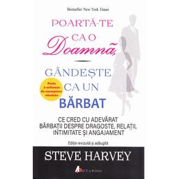 Poarta-te ca o doamna, gandeste ca un barbat - Steve Harvey, editura Act Si Politon