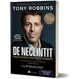 De neclintit - Tony Robbins, editura Act Si Politon