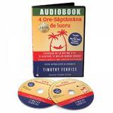 Audiobook: 4 ore saptamana de lucru - Timothy Ferriss, editura Act Si Politon