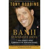 Banii: Stapaneste jocul (Money: Master the game) - Tony Robbins, editura Act Si Politon