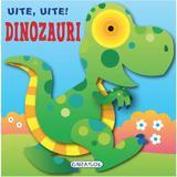 Uite, uite! Dinozauri - Jordi Busquets, editura Girasol