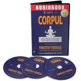 Audiobook. 4 ore - corpul - Timothy Ferriss, editura Act Si Politon