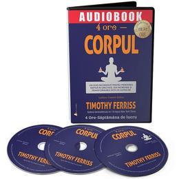 audiobook-4-ore-corpul-timothy-ferriss-editura-act-si-politon-1.jpg