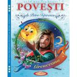 Cele mai frumoase povesti - Petre Ispirescu, editura Casa Povestilor
