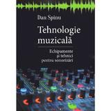 Tehnologie muzicala - Dan Spinu, editura Eikon