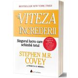 Viteza increderii - Stephen M.R. Covey, editura Act Si Politon