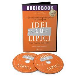 Audiobook. Idei cu lipici - Chip Heath, Dan Heath