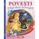 Cele mai frumoase povesti cu intelepciune, morala si proverbe - Charles Perrault, editura Casa Povestilor