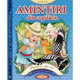 Amintiri din copilarie - Ion Creanga, editura Casa Povestilor