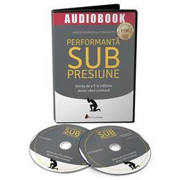 Audfiobook. Performanta sub presiune - Hendrie Weisinger, J.P. Pawliw-Fry