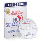 CD Nu scuzelor! - Brian Tracy, editura Act Si Politon