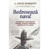 Redreseaza nava! - L. David Marquet, editura Act Si Politon