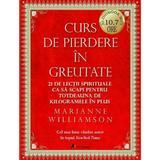 2CD Curs de pierdere in greutate - Marianne Williamson, editura Act Si Politon
