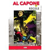 Al Capone vol.7: Regele - Dentzel G. Jones, editura Dexon