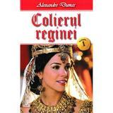 Colierul reginei vol.1 - Alexandre Dumas, editura Dexon