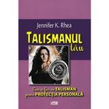 Talismanul tau - Jennifer K. Rhea, editura Dexon