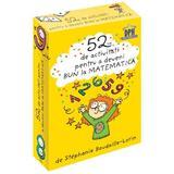 52 jetoane pentru a deveni bun la matematica - Stephanie Boudaille-Lorin, editura Didactica Publishing House