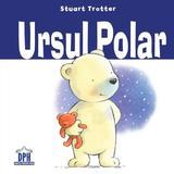 Ursul polar - Stuart Trotter, editura Didactica Publishing House