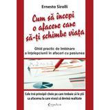 Cum sa incepi o afacere care sa-ti schimbe viata - Ernesto Sirolli, editura Didactica Publishing House