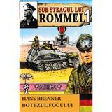 Sub steagul lui Rommel vol.1 - Hans Brunner, editura Dexon
