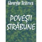 Povesti strabune - Gheorghe Bratescu, editura Lucman