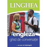 Engleza. Ghid de conversatie, editura Linghea