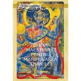 Cheia maestrului pentru manipularea timpului - Ramtha, editura Mms
