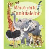 Marea carte a animalelor - Fabiano Fiorin, Hazel Maskell, editura Universul Enciclopedic