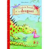 Povesti de 3 minute cu dragoni - Milena Baisch, editura Universul Enciclopedic