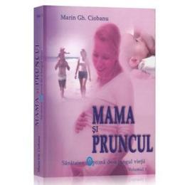Mama si pruncul + Copilul nostru + Adolescentii, autor Dr. Marin Gh. Ciobanu, editura Medicala