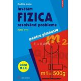 Invatam fizica rezolvand probleme pentru gimnaziu ed.5 - Rodica Luca, editura Polirom
