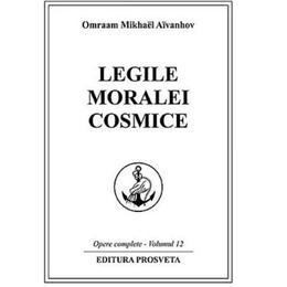 Legile moralei cosmice - Omraam Mikhael Aivanhov, editura Prosveta