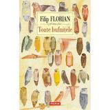 Toate bufnitele ed.4 - Flip Florian, editura Polirom