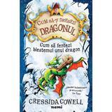 Cum sa fentezi blestemul unui dragon - Cressida Cowell, editura Nemira