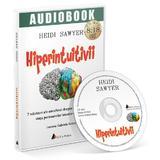 Audiobook. Hiperintuitivii - Heidi Sawyer, editura Act Si Politon