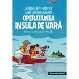 Operatiunea Insula de vara (Biroul de investigatii nr.2) - Jorn Lier Horst, Hans Jorgen Sandnes, editura Paralela 45