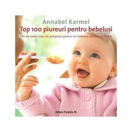Top 100 piureuri pentru bebelusi - Annabel Karmel, editura Paralela 45