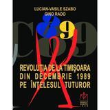 Revolutia de la timisoara din decembrie 1989 pe intelesul tuturor - lucian-vasile szabo, ginoi rado