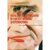 Revolutia de la timisoara in context national si international - lucian-vasile szabo
