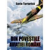 Din povestile aviatiei romane - Sorin Turturica, editura Miidecarti