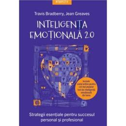 Inteligenta emotionala 2.0 - Travis Bradberry, Jean Greaves, editura Litera