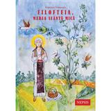 Filofteia, Marea Sfanta Mica - Brandusa Vranceanu, editura Nepsis
