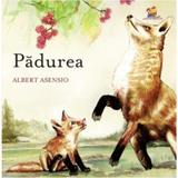 Padurea - Albert Asensio, editura Lizuka Educativ