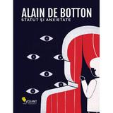 Statut si anxietate - Alain de Botton, editura Vellant