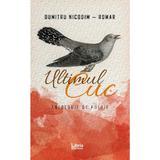 Ultimul cuc - Dumitru Nicodim-Romar, editura Libris Editorial