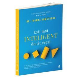 Esti mai inteligent decat crezi. Un ghid al inteligentelor multiple, pentru copii - Thomas Armstrong, editura Curtea Veche